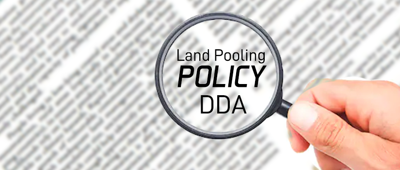 DDA plans Two Sectors Model under Land Pooling Policy